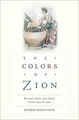 The Colors of Zion: Blacks, Jews, and Irish from 1845 to 1945
