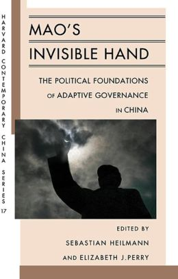 Mao's Invisible Hand: The Political Foundations of Adaptive Governance in China