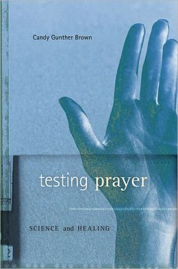 Testing Prayer: Science and Healing