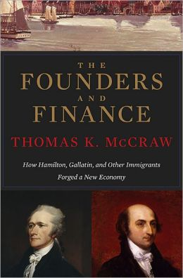 The Founders and Finance: How Hamilton, Gallatin, and Other Immigrants Forged a New Economy