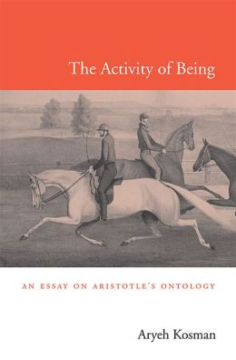 The Activity of Being: An Essay on Aristotle