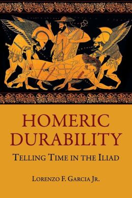 Homeric Durability: Telling Time in the Iliad