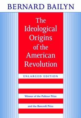 The Ideological Origins of the American Revolution, Enlarged Edition