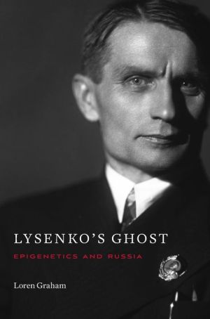 Lysenko's Ghost: Epigenetics and Russia