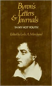 Byron's Letters and Journals, Volume I: 'In My Hot Youth', 1798-1810