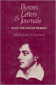 Byron's Letters and Journals, Volume III: 'Alas! the love of women', 1813-1814