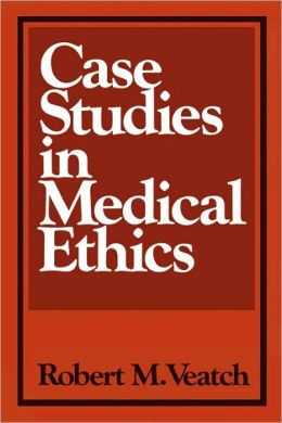 Case Studies In Medical Ethics