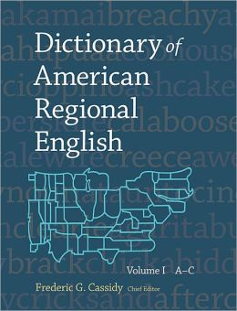 Dictionary of American Regional English, Volume I: A-C
