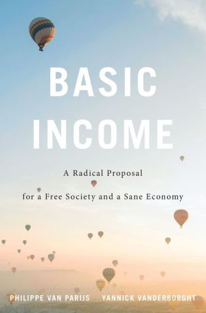 Book Basic Income: A Radical Proposal for a Free Society and a Sane Economy|Paperback