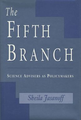 The Fifth Branch: Science Advisers as Policymakers