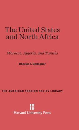 The United States and North Africa: Morocco, Algeria, and Tunisia