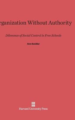 Organization Without Authority: Dilemmas of Social Control in Free Schools
