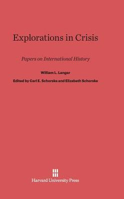 Explorations in Crisis: Papers on International History