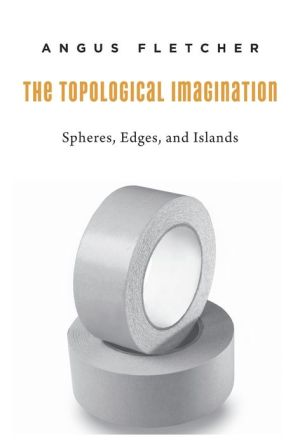 The Topological Imagination: Spheres, Edges, and Islands