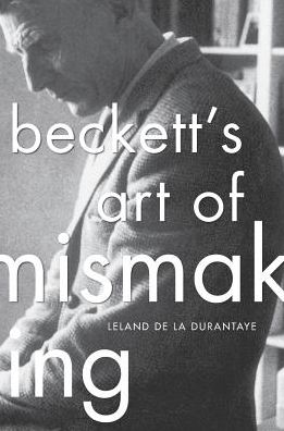 Beckett's Art of Mismaking