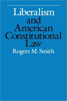 Liberalism And American Constitutional Law