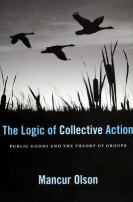The Logic of Collective Action: Public Goods and the Theory of Groups, Second printing with new preface and appendix