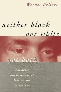Neither Black Nor White Yet Both