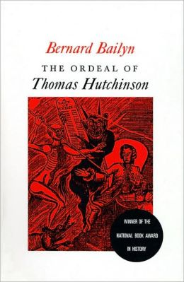 The Ordeal of Thomas Hutchinson