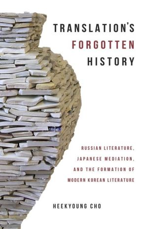 Translation: Russian Literature, Japanese Mediation, and the Formation of Modern Korean Literature