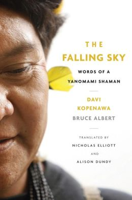The Falling Sky: Words of a Yanomami Shaman