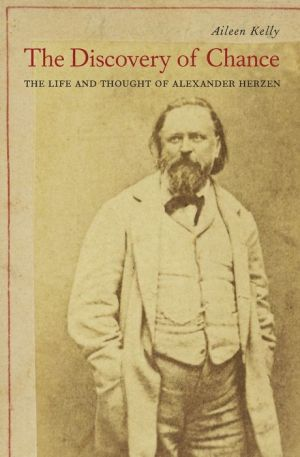 The Discovery of Chance: The Life and Thought of Alexander Herzen