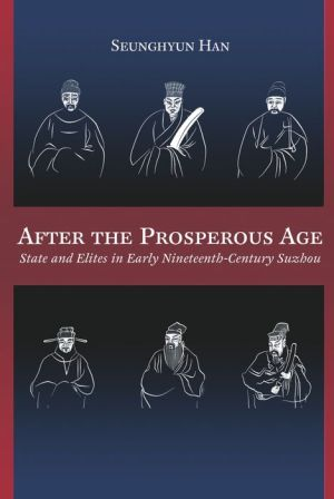 After the Prosperous Age: State and Elites in Early Nineteenth-Century Suzhou