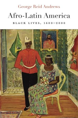 Afro-Latin America: Black Lives, 1600-2000