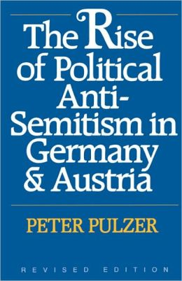 Rise Of Political Anti-Semitism In Germany And Austria, Revised Edition (Revised)
