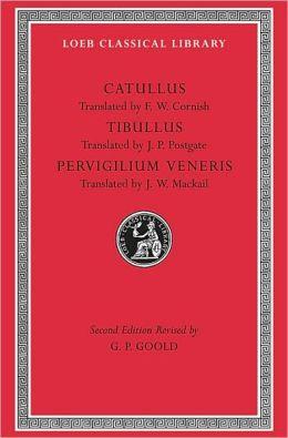 Catullus, Tibullus, and Pervigilium Veneris (Loeb Classical Library)