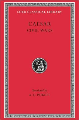 Volume II, Civil Wars (Loeb Classical Library)