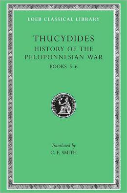 History of the Peloponnesian War, Volume III: Books 5-6 (Loeb Classical Library)