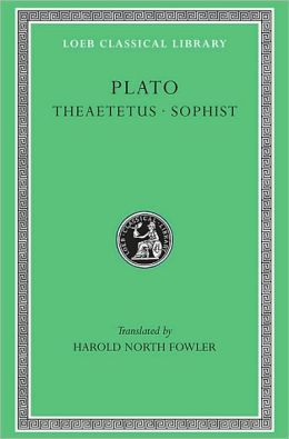 Volume VII, Theaetetus. Sophist (Loeb Classical Library)