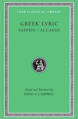 Greek Lyric, Volume I: Sappho and Alcaeus (Loeb Classical Library)