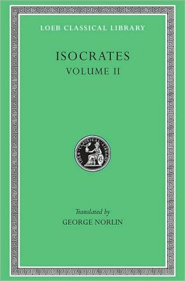 Volume II, On the Peace. Areopagiticus. Against the Sophists. Antidosis. Panathenaicus. (Loeb Classical Library)