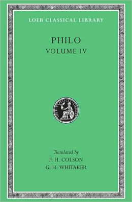 Volume IV, On the Confusion of Tongues. On the Migration of Abraham. Who Is the Heir of Divine Things? On Mating with the Preliminary Studies. (Loeb Classical Library)