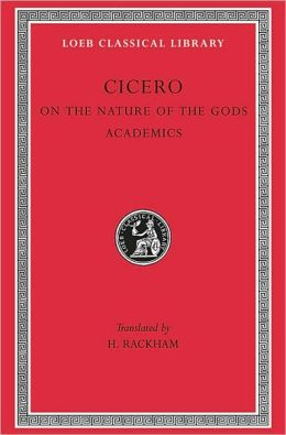 Volume XIX, Philosophical Treatises: On the Nature of the Gods. Academics. (Loeb Classical Library)