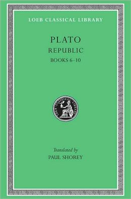 Volume VI: Republic, Volume II: Republic: Books 6-10 (Loeb Classical Library)