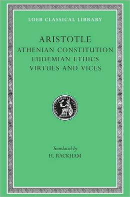 Volume XX, Athenian Constitution. Eudemian Ethics. Virtues and Vices (Loeb Classical Library)