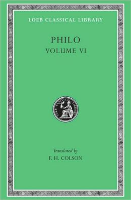 Volume VI, On Abraham. On Joseph. On Moses. (Loeb Classical Library)