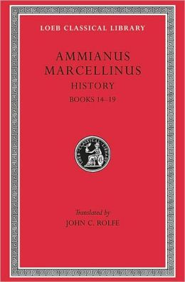 History, Volume I: Books 14-19 (Loeb Classical Library)