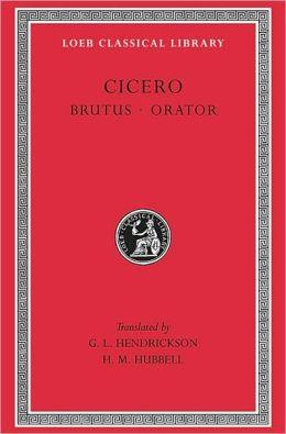 Volume V, Rhetorical Treatises: Brutus. Orator. (Loeb Classical Library)