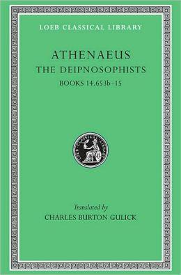 The Deipnosophists, Volume VII: Books 14.653b-15 (Loeb Classical Library)