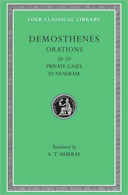 Orations, Volume VI: Orations 50-59: Private Cases. In Neaeram (Loeb Classical Library)