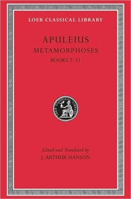Metamorphoses (The Golden Ass), Volume II: Books 7-11 (Loeb Classical Library)