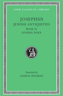 Volume XIII: Jewish Antiquities, Volume IX, Book 20 (Loeb Classical Library)