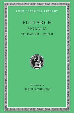Moralia, Volume XIII: Part 2: Part 2. Stoic Essays (Loeb Classical Library)