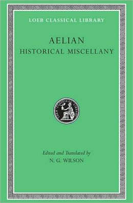 Historical Miscellany (Loeb Classical Library)
