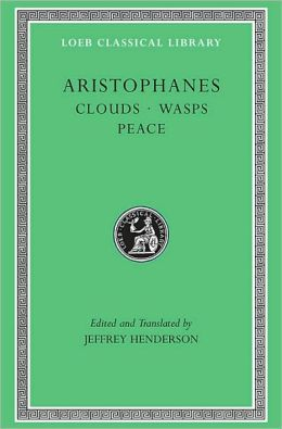 Volume II, Clouds. Wasps. Peace (Loeb Classical Library)