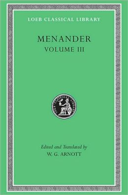 Volume III, Samia. Sikyonioi. Synaristosai. Phasma. Unidentified Fragments. (Loeb Classical Library)